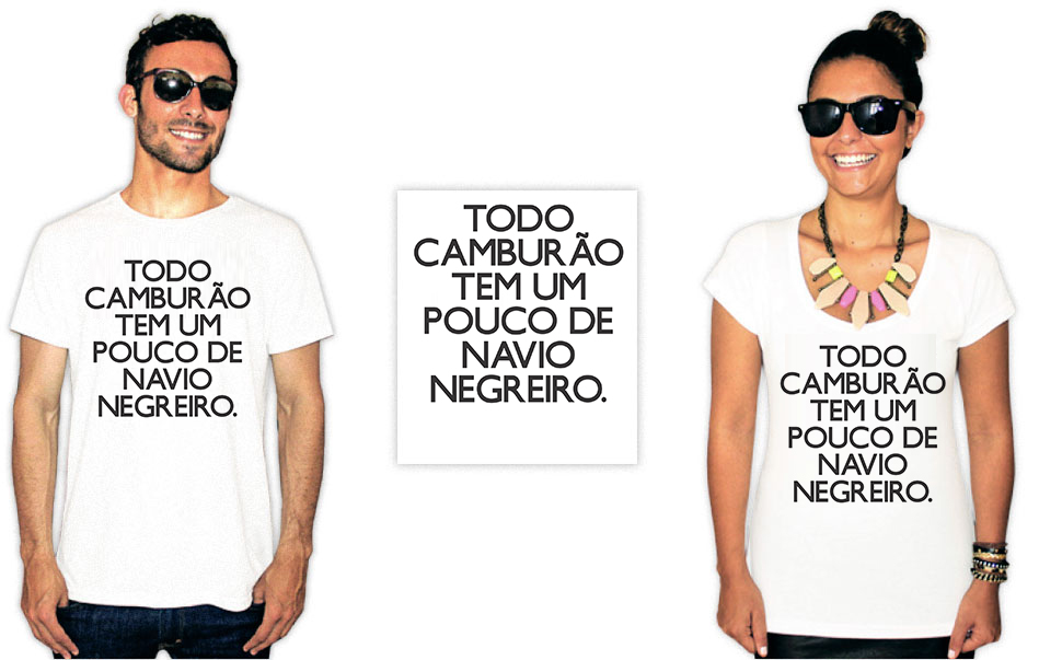 Camiseta Com Estampa anti racista  todo camburão tem um pouco de Navio Negreiro