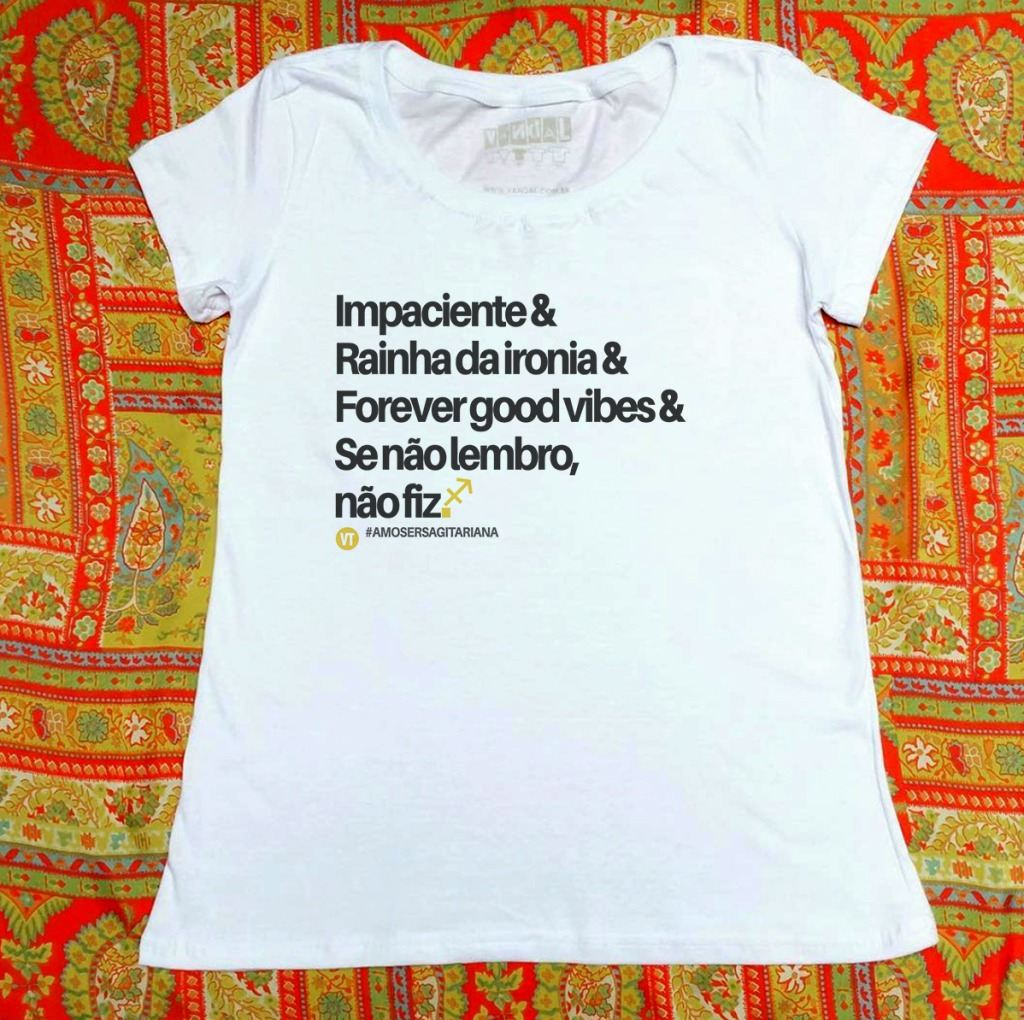 Camiseta com estampa sobre sagitariana good vibes