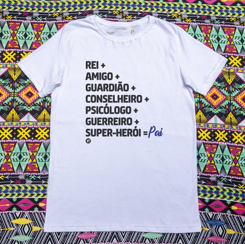 Camiseta com estampa com a frase rei, amigo, guardião, conselheiro, psicólogo, guerreiro, pai
