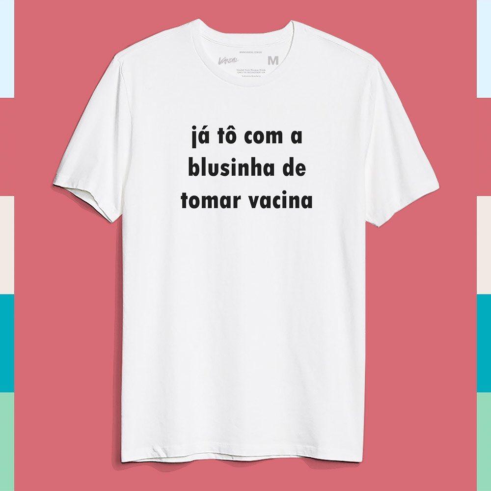 Camiseta blusinha de tomar vacina